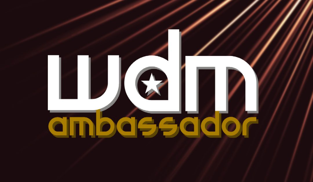 We're Looking for WDM Ambassadors!